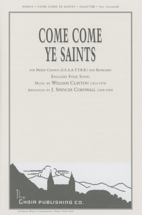 Come Come Ye Saints - SSAATTBB