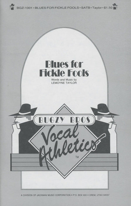 Blues For Fickle Fools - SATB | Sheet Music | Jackman Music