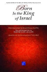 Born Is the King of Israel - SATB