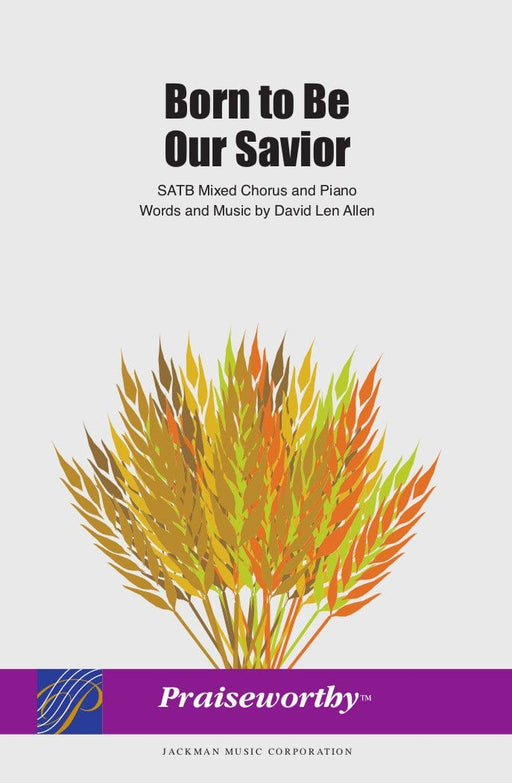 Born to Be Our Savior - SATB | Sheet Music | Jackman Music