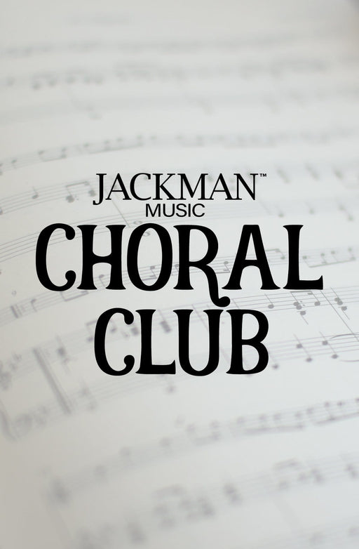 Choral Club | Sheet Music | Jackman Music