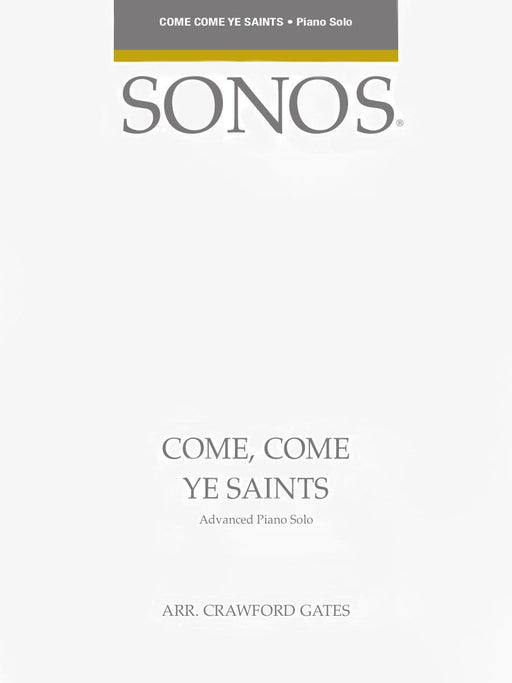 Come, Come Ye Saints - Adv. Piano Solo