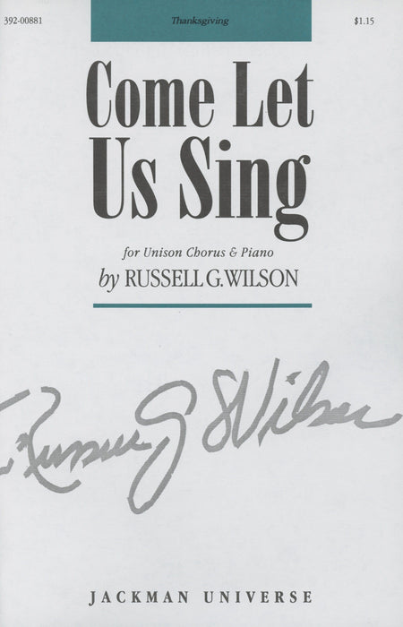 Come Let Us Sing - Unison Choir | Sheet Music | Jackman Music