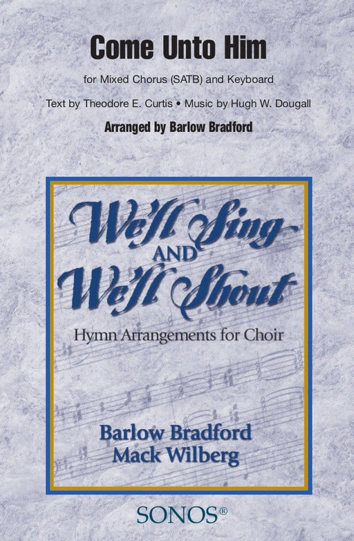 Come Unto Him - SATB - Bradford | Sheet Music | Jackman Music