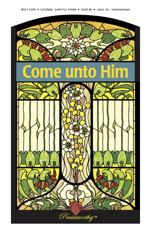 Come Unto Him - SATB - Holloman | Sheet Music | Jackman Music