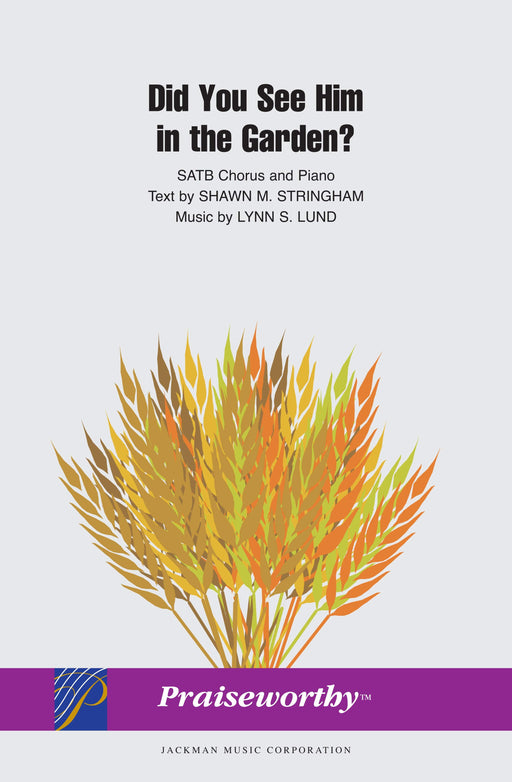Did You See Him in the Garden -  SATB