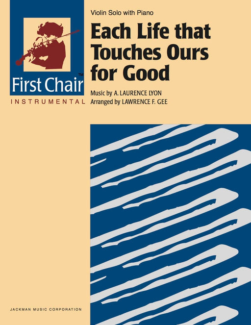 Each Life That Touches Ours for Good - Violin Solo | Sheet Music | Jackman Music
