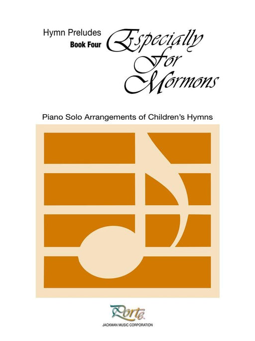 Especially for Mormons Book 4 - Piano Solos/Preludes | Sheet Music | Jackman Music