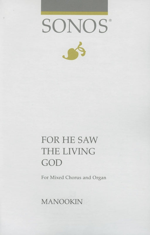 For He Saw the Living God - SATB