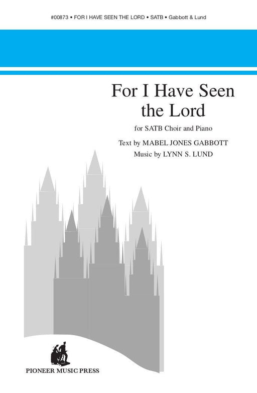 For I Have Seen the Lord - SATB | Sheet Music | Jackman Music