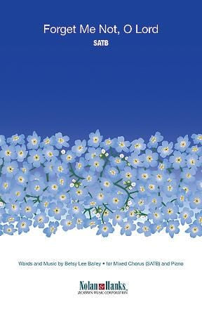 Forget Me Not, O Lord - SATB