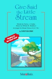 Give Said the Little Stream - SATB