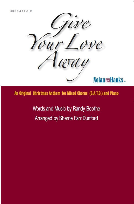 Give Your Love Away - SATB