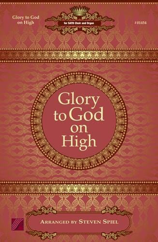 Glory to God on High - SATB