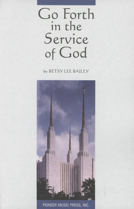 Go Forth in the Service of God - SSATB