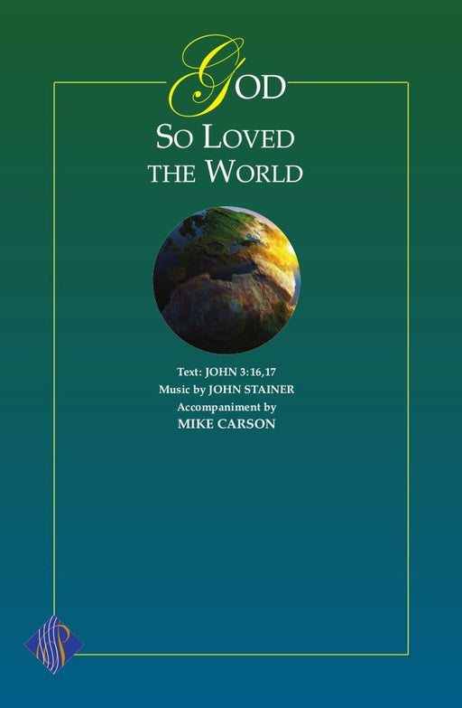 God So Loved the World - SATB - Carson