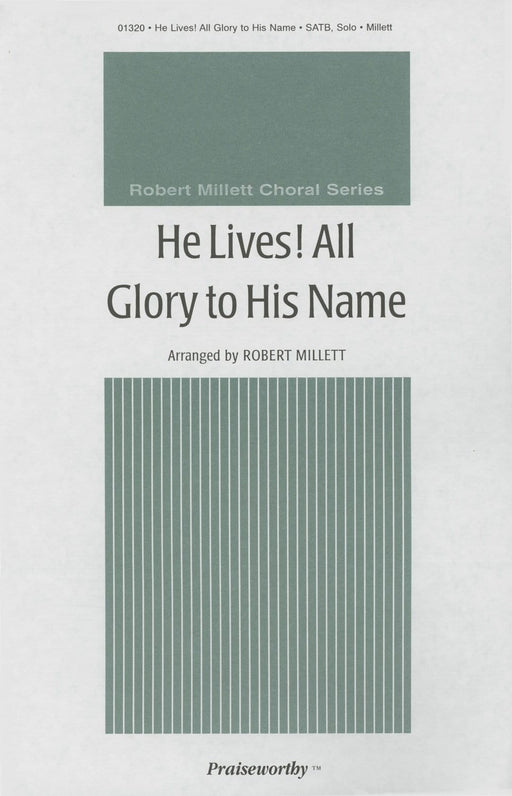 He Lives All Glory to His Name - SATB