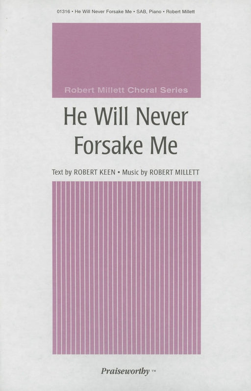He Will Never Forsake Me - SAB