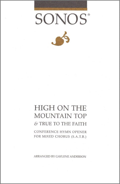 High on the Mountain Top / True to the Faith - SATB