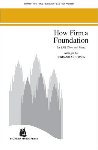 How Firm A Foundation Medley - SAB - Andersen