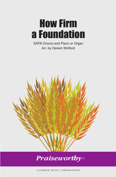 How Firm a Foundation - SATB - Wolford