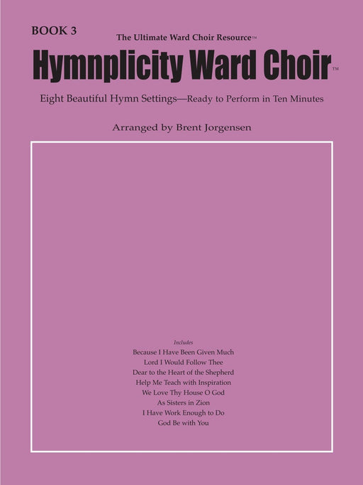 Hymnplicity Ward Choir - Book 3 | Sheet Music | Jackman Music