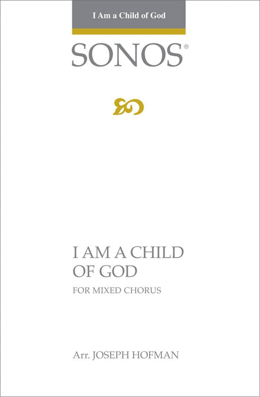 I Am a Child of God - SATB - Hoffman