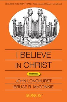 I Believe in Christ - SATB - Longhurst