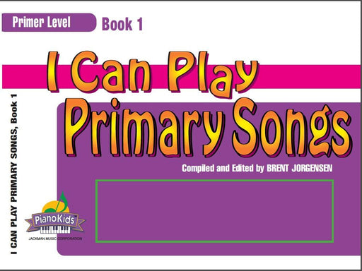 I Can Play Primary Songs - Book 1 - Primer Level | Sheet Music | Jackman Music