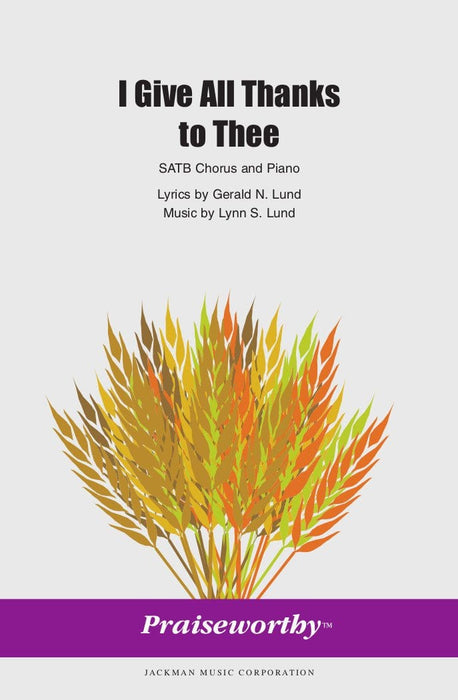I Give All Thanks to Thee - SATB | Sheet Music | Jackman Music