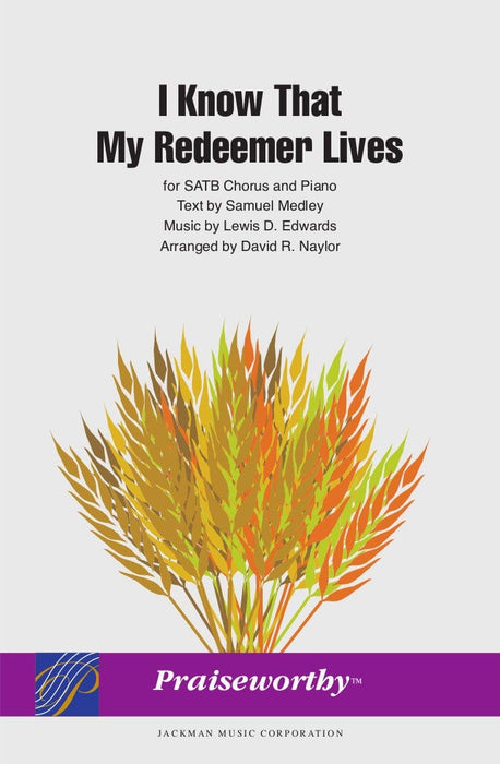 I Know That My Redeemer Lives - SATB - Naylor