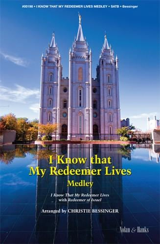 I Know that My Redeemer Lives Medley - SATB