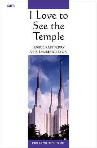 I Love to See the Temple - SATB