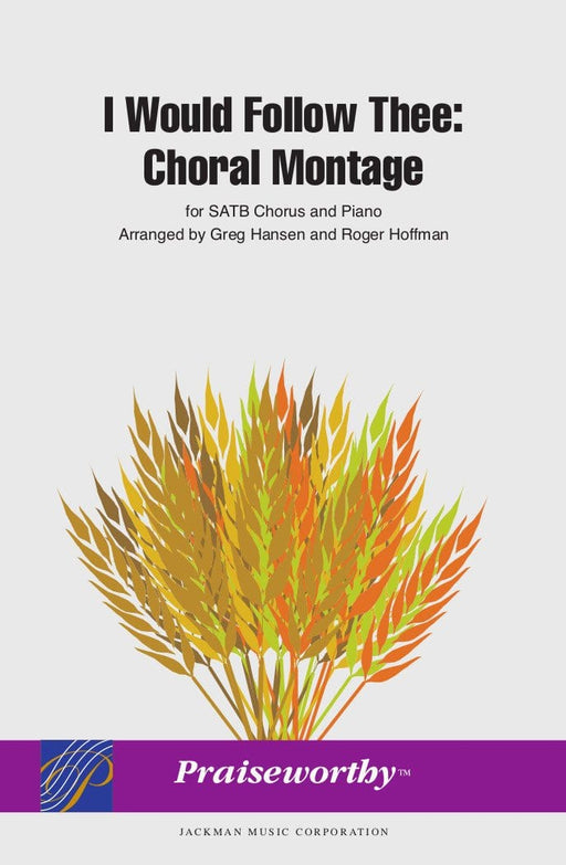 I Would Follow Thee: Choral Montage - SATB | Sheet Music | Jackman Music