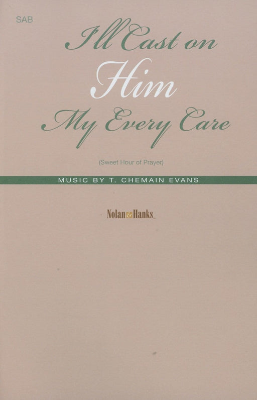 I'll Cast on Him My Every Care (Sweet Hour of Prayer) - SAB | Sheet Music | Jackman Music