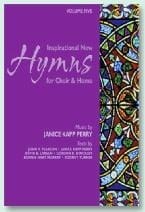 Inspirational New Hymns for Choir & Home - Vol. 5