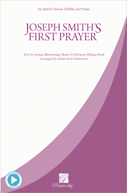 Joseph Smith's First Prayer - SATB | Sheet Music | Jackman Music