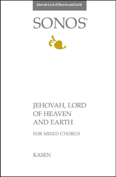 Jehovah Lord of Heaven and Earth - SATB - Kasen