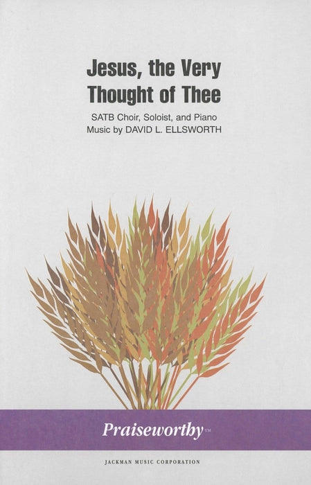 Jesus the Very Thought of Thee - SATB - Ellsworth