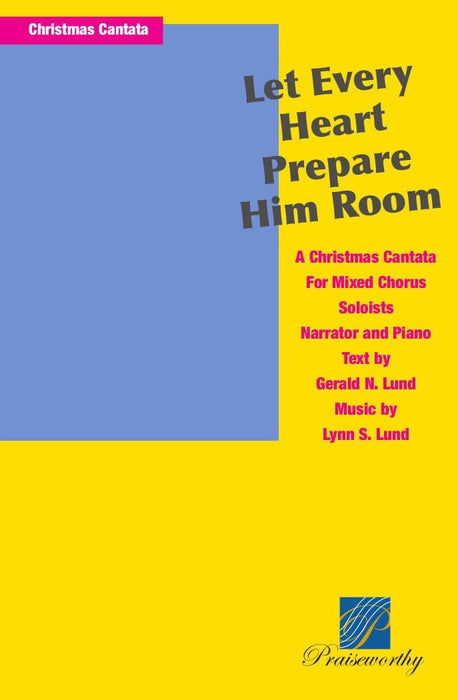 Let Every Heart Prepare Him Room - Cantata | Sheet Music | Jackman Music