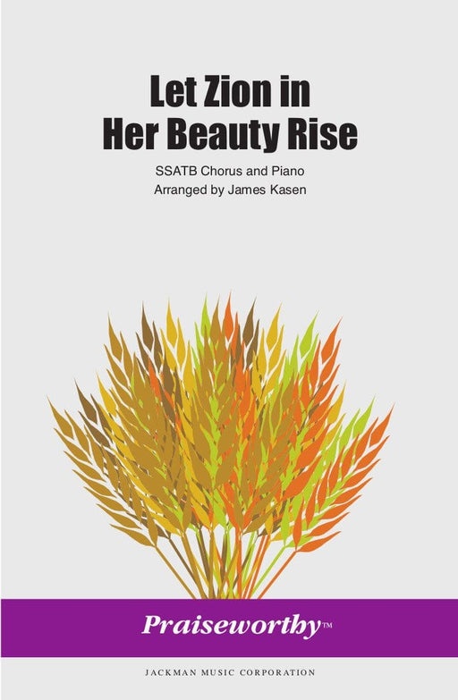 Let Zion in Her Beauty Rise - SSATB