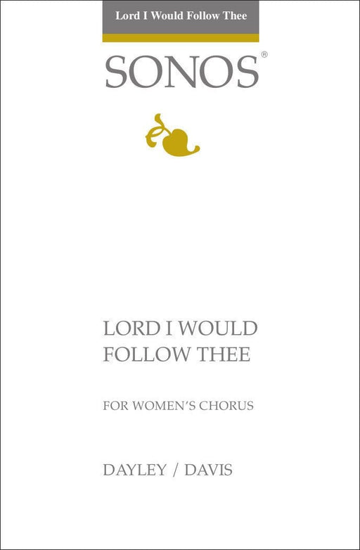 Lord I Would Follow Thee - SSAA