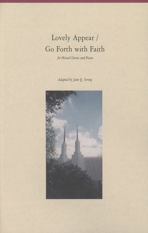 Lovely Appear/Go Forth with Faith - SATB