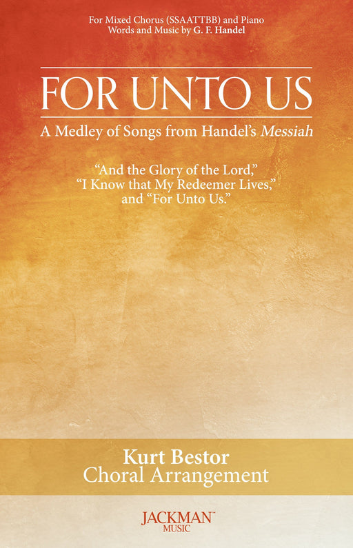 For Unto Us - Kurt Bestor | SATB | Jackman Music