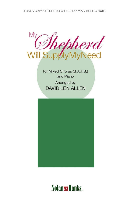 My Shepherd Will Supply My Need - SATB - Allen