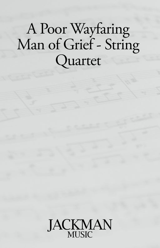 A Poor Wayfaring Man of Grief - String Quartet | Sheet Music | Jackman Music