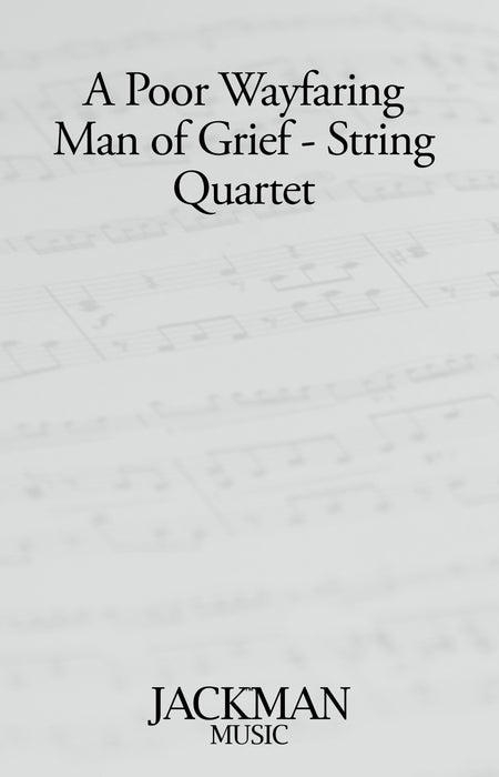A Poor Wayfaring Man of Grief - String Quartet