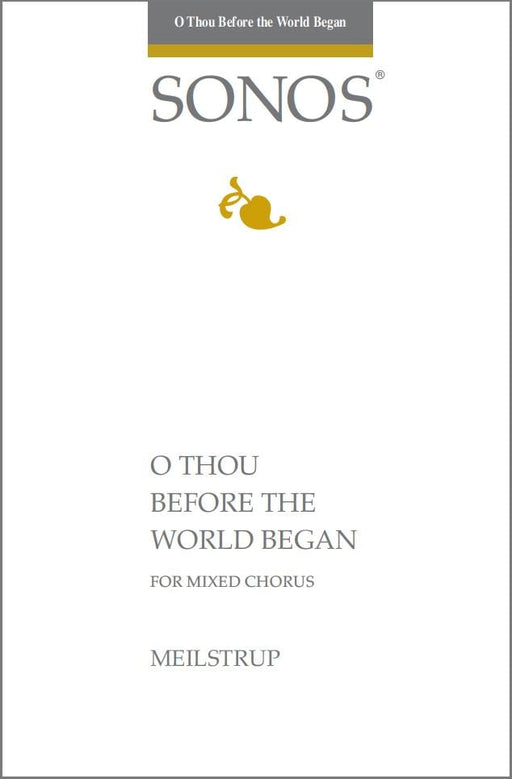 O Thou Before the World Began - SATB
