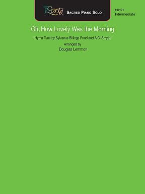 Oh How Lovely Was the Morning - Piano Solo | Sheet Music | Jackman Music