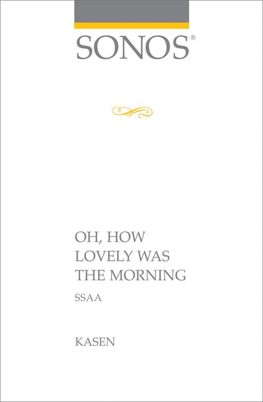 Oh How Lovely Was the Morning - SSAA